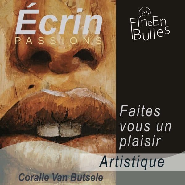 Faites vous un plaisir Artistique de Coraline Van Butsele