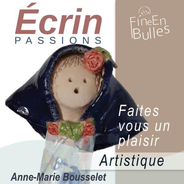 ecrins-artistique-Anne-Marie Bousselet
