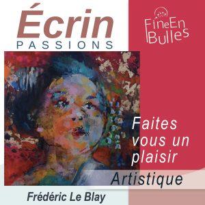 Écrin passion de Frédéric Le Blay